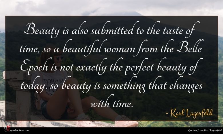 Photo of Karl Lagerfeld quote : Beauty is also submitted …