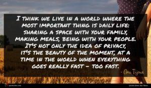 Ana Tijoux quote : I think we live ...