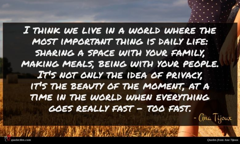 Photo of Ana Tijoux quote : I think we live …