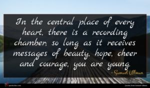 Samuel Ullman quote : In the central place ...