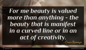 Oscar Niemeyer quote : For me beauty is ...
