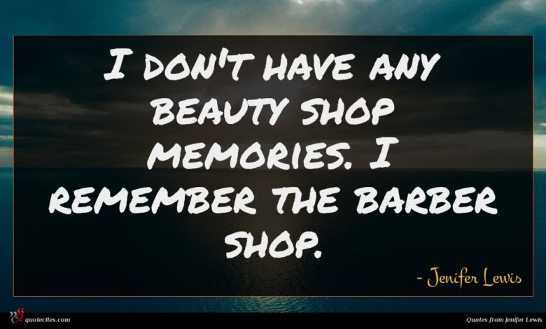 I don't have any beauty shop memories. I remember the barber shop.