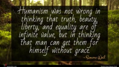 Photo of Simone Weil quote : Humanism was not wrong …