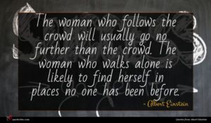 Albert Einstein quote : The woman who follows ...
