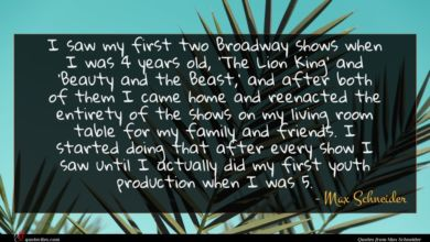 Photo of Max Schneider quote : I saw my first …