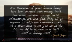 Deepak Chopra quote : For thousands of years ...