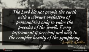 Joseph B. Wirthlin quote : The Lord did not ...