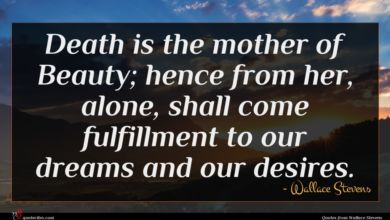 Photo of Wallace Stevens quote : Death is the mother …