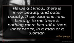 Alice Greczyn quote : As we all know ...