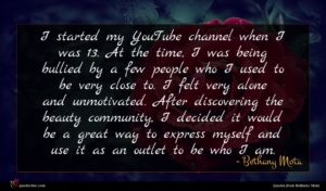 Bethany Mota quote : I started my YouTube ...
