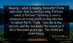Richard Jefferies quote : Beauty - what is ...