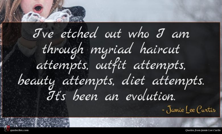 I've etched out who I am through myriad haircut attempts, outfit attempts, beauty attempts, diet attempts. It's been an evolution.