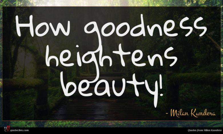 How goodness heightens beauty!
