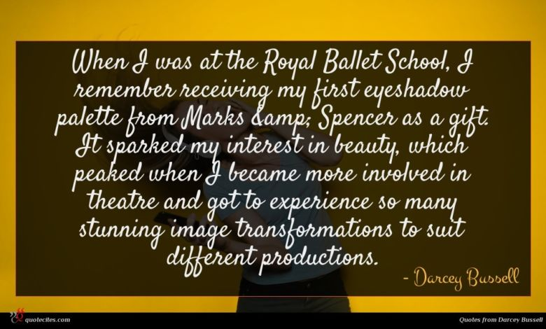 Photo of Darcey Bussell quote : When I was at …