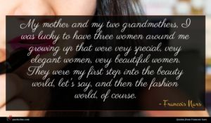 Francois Nars quote : My mother and my ...