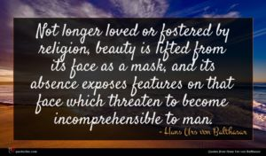 Hans Urs von Balthasar quote : Not longer loved or ...