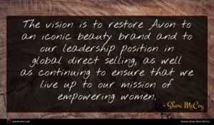 Sheri McCoy quote : The vision is to ...