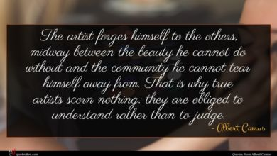 Photo of Albert Camus quote : The artist forges himself …