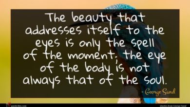 Photo of George Sand quote : The beauty that addresses …