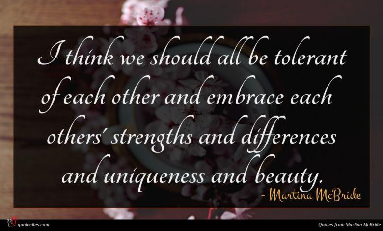 Photo of Martina McBride quote : I think we should …