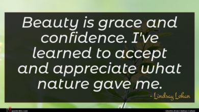 Photo of Lindsay Lohan quote : Beauty is grace and …