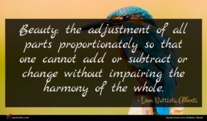 Leon Battista Alberti quote : Beauty the adjustment of ...