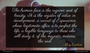 Eliza Farnham quote : The human face is ...