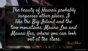 Buzz Aldrin quote : The beauty of Hawaii ...
