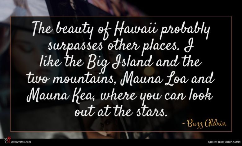 Photo of Buzz Aldrin quote : The beauty of Hawaii …