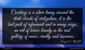 Bryant H. McGill quote : Courtesy is a silver ...