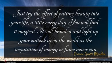 Photo of Orison Swett Marden quote : Just try the effect …