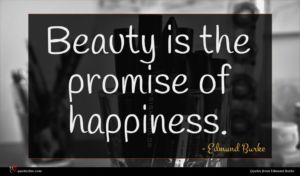 Edmund Burke quote : Beauty is the promise ...
