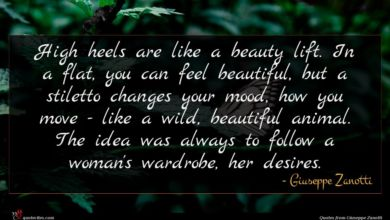 Photo of Giuseppe Zanotti quote : High heels are like …