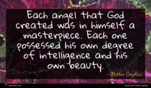 Mother Angelica quote : Each angel that God ...