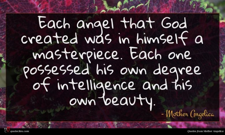 Photo of Mother Angelica quote : Each angel that God …