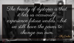 Ally Condie quote : The beauty of dystopia ...