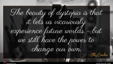 Photo of Ally Condie quote : The beauty of dystopia …