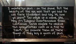 Johnny Depp quote : I marketed pens - ...