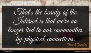 Edward Snowden quote : That's the beauty of ...
