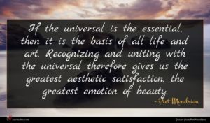 Piet Mondrian quote : If the universal is ...
