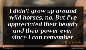 Ricky Schroder quote : I didn't grow up ...