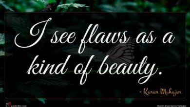 Photo of Karan Mahajan quote : I see flaws as …