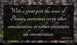 John Keats quote : With a great poet ...