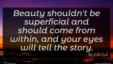 Photo of Michelle Yeoh quote : Beauty shouldn't be superficial …