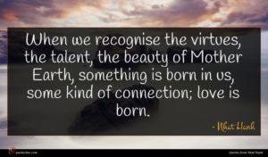 Nhat Hanh quote : When we recognise the ...