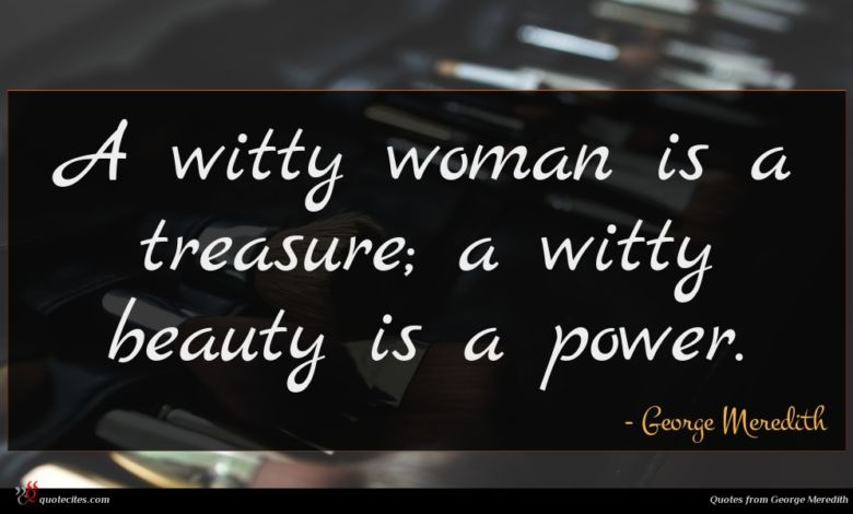 Photo of George Meredith quote : A witty woman is …