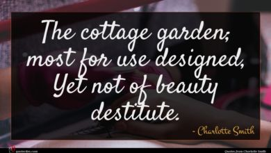 Photo of Charlotte Smith quote : The cottage garden most …