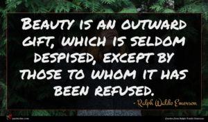 Ralph Waldo Emerson quote : Beauty is an outward ...