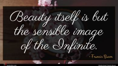 Photo of Francis Bacon quote : Beauty itself is but …