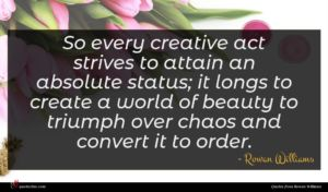 Rowan Williams quote : So every creative act ...